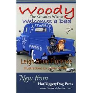 Wiener Welcomes a Dad (9780974141718): Leigh Anne Florence: Books