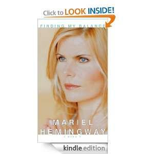 Finding My Balance: Mariel Hemingway:  Kindle Store