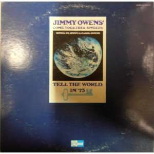 : tell the world in 73 LP: JIMMY OWENS COME TOGETHER SINGERS: Music