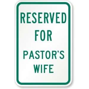 Reserved For Pastors Wife Aluminum Sign, 18 x 12