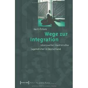 Wege zur Integration (9783899426694) Halit +â ûzt+â +rk Books