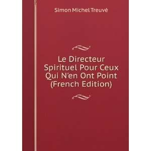 Qui Nen Ont Point (French Edition): Simon Michel Treuvé: Books