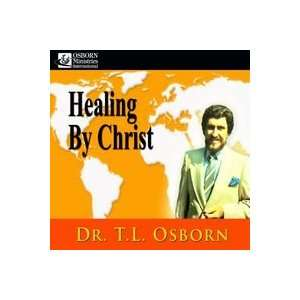 HEALING BY CHRIST   T. L. OSBORN   5 CD SET: Everything