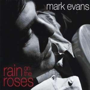 Rain on the Roses: Mark Evans: Music