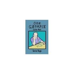 Oom Grompie: Luister Mooi (9781920169633): Gert Hugo