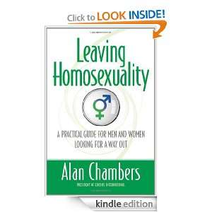 Leaving Homosexuality A Practical Guide for Men and Women ing for