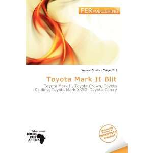 : Toyota Mark II Blit (9786200719089): Waylon Christian Terryn: Books