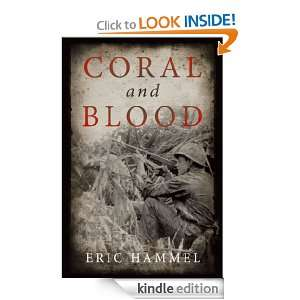 Coral and Blood: The U.S. Marine Corps Pacific Campaign: Eric Hammel