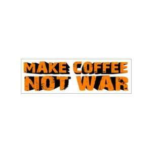 MAKE COFFEE NOT WAR   Window Bumper Laptop Sticker