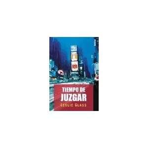 Tiempo De Juzgar (Spanish Edition) (9788495618092): Leslie