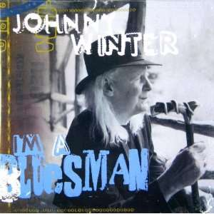 I M a Blues Man Johnny Winter Music