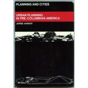 Urban Planning in Pre Columbian America (Planning and