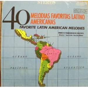 40 Favorite Latin American Melodies Music
