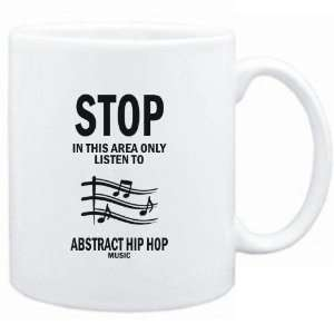Mug White  STOP   In this area only listen to Abstract Hip Hop