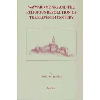Wayward Monks and the Religious Revolution of the Eleventh Century