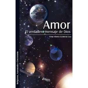 Amor. El verdadero mensaje de Dios (Spanish Edition