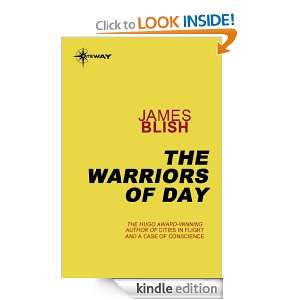 The Warriors of Day James Blish  Kindle Store