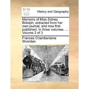 Memoirs of Miss Sidney Bidulph, extracted from her own journal, and