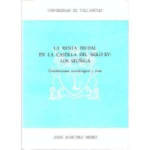 La renta feudal en la Castilla del siglo XV, los Stuniga