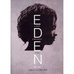 Last Chance for Eden, Part 2 Lee Mun Wah Movies & TV