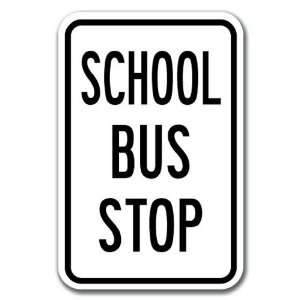 Bus Stop Sign 12 x 18 Heavy Gauge Aluminum Signs Home Improvement