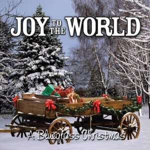 Joy to the World Bluegrass Christmas Various Artists Music