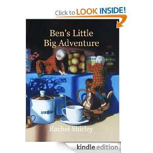 Bens Little Big Adventure Rachel Shirley  Kindle Store