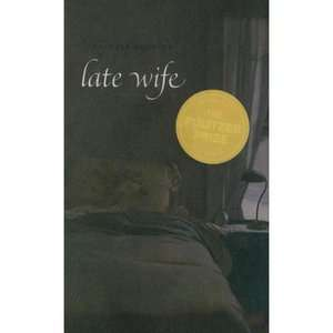 Late Wife: Poems, Emerson, Claudia: ARCHIVE