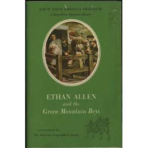 Ethan Allen and the Green Mountain Boys Know Your America