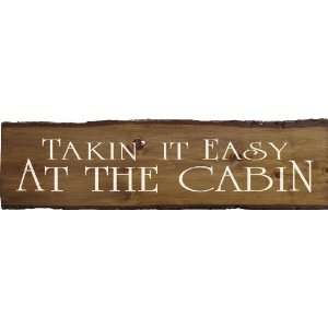 Takin It Easy At The Cabin Wooden Sign