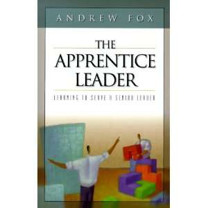 to Work With a Senior Leader (9781852402587): Andrew Fox: Books