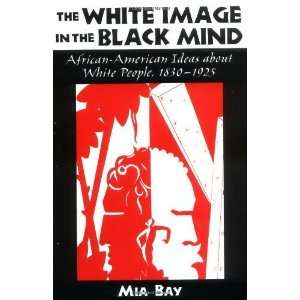 The White Image in the Black Mind African American Ideas about White