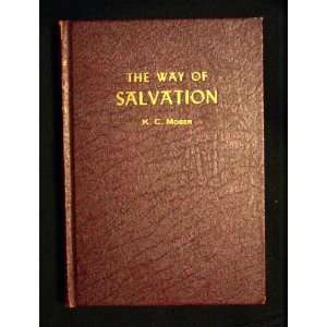 The way of salvation Being an exposition of Gods method