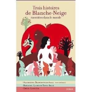 Trois histoires de Blanche Neige racontées dans le monde (French