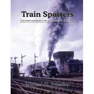 Train Spotters A Personal Countdown to the End of Steam