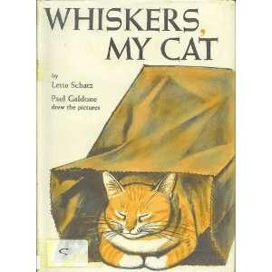Whiskers My Cat Letta Schatz, Paul Galdone  Books