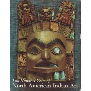 Two Hundred Years of North American Indian Art Norman Feder Books