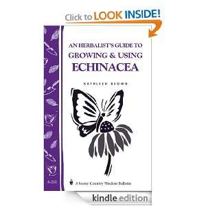 An Herbalists Guide to Growing & Using Echinacea: A Storey Country