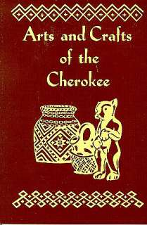 ARTS AND CRAFTS OF THE CHEROKEE, NATIVE AMERICAN BOOKS |