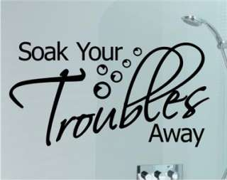 WALL STICKER ART QUOTE Soak Your Troubles Away BATHROOM
