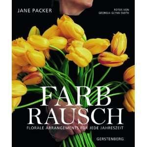 Farbrausch Florale Arrangements für jede Jahreszeit  Jane