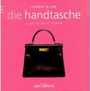 Die Handtasche. A girls best friend  Carmel Allen Bücher