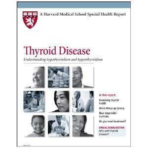 Harvard Medical School Thyroid Disease: Understanding hypothyroidism