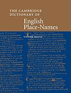 The Cambridge Dictionary of English Place names: Based on the
