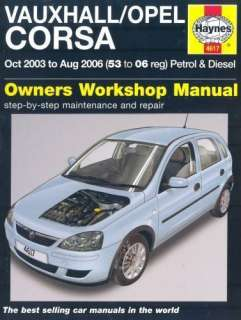Vauxhall Opel Corsa Petrol and Diesel Service and Repair Manual 2003