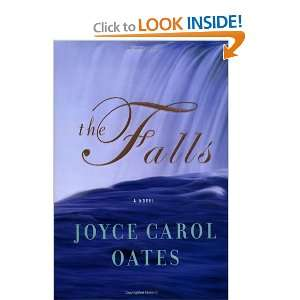 The Falls: A Novel (9780060722289): Joyce Carol Oates: Books
