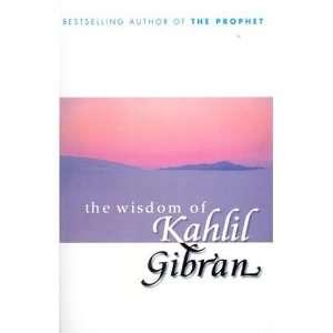 Wisdom of Kahlil Gibran (9780099415442): Kahlil Gibran: Books
