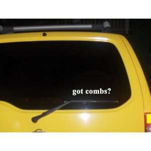 got combs? Funny decal sticker Brand New