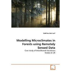 deciduous forests in UK (9783639328974): Zulkiflee Abd Latif: Books
