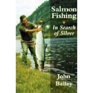 Salmon Fishing: In Search of Silver